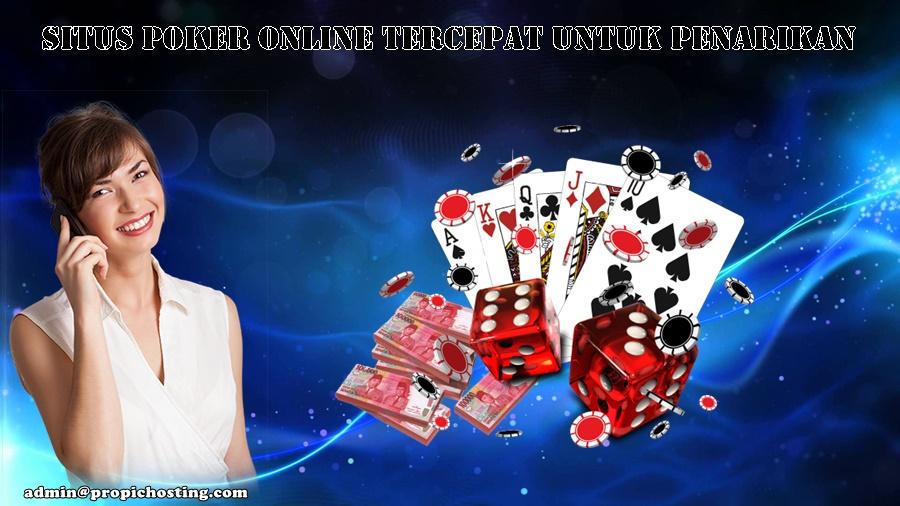 Situs Poker Online Tercepat Untuk Penarikan
