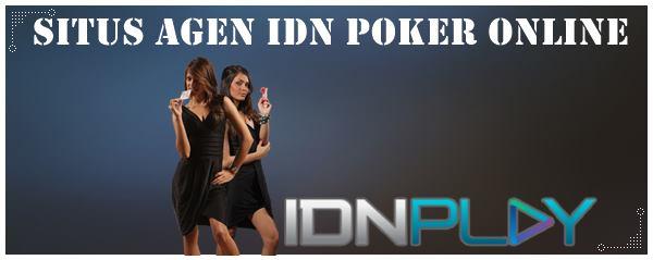 Situs Agen IDN Poker Online Terbaik dan Aman